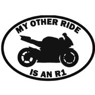 My Other Ride Is An R1 Yamaha Car Sticker Vinyl Decal Motorbike Van